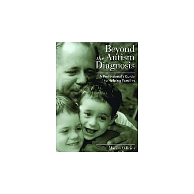 Beyond the Autism Diagnosis: A Professional's Guide to Helping Families, New Book (9781557667519)