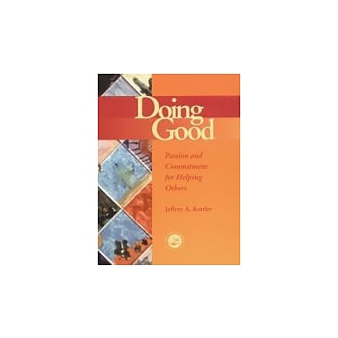 Doing Good: Passion and Commitment for Helping Others (Accelerated Development), New Book (9781560328872)