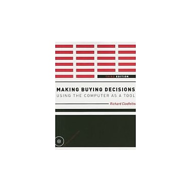 Making Buying Decisions 3rd Edition: Using the Computer as a Tool, New Book (9781563676994)