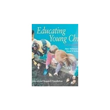 Educating Young Children: Active Learning Practices for Preschool and Child Care Programs, New Book (9781573791045)