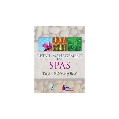 Retail Management for Spas (The Art & Science of Retail)