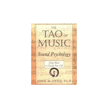 The Tao of Music: Sound Psychology - Using Music to Change Your Life, New Book (9781578630080)