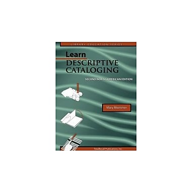 Learn Descriptive Cataloging - Second North American Edition (Library Education Series), New Book (9781590958032)