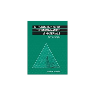 Introduction to the Thermodynamics of Materials, Fifth Edition, Used Book (9781591690436)