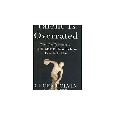 Talent Is Overrated: What Really Separates World-Class Performers from Everybody Else, New Book (9781591842248)