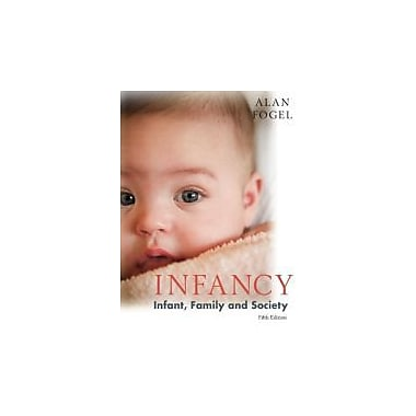 Infancy: Infant, Family, and Society, New Book (9781597380164)