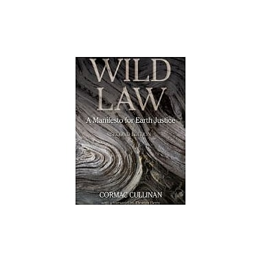 Wild Law: A Manifesto for Earth Justice, 2nd Edition, New Book (9781603583770)