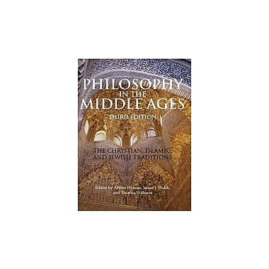 Philosophy in the Middle Ages: The Christian, Islamic, and Jewish Traditions, New Book (9781603842082)