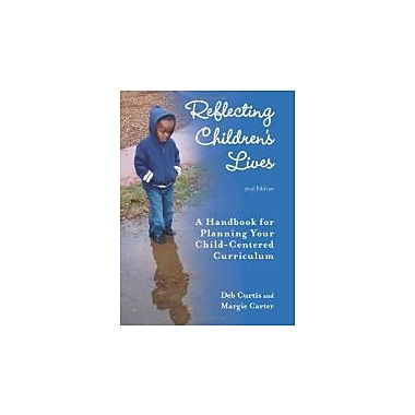 Reflecting Children's Lives: A Handbook for Planning Your Child-Centered Curriculum, Used Book (9781605540399)