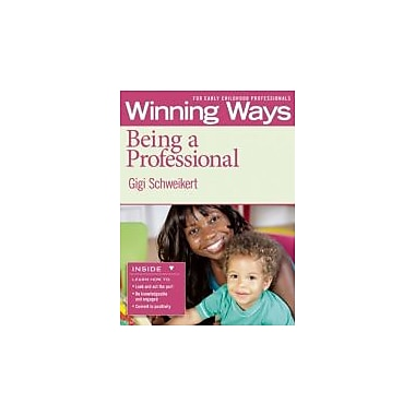 Being a Professional: Winning Ways for Early Childhood Professionals [3-pack], New Book (9781605541280)