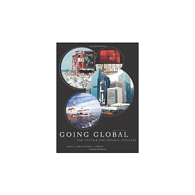 Going Global: The Textile and Apparel Industry, Used Book (9781609011062)