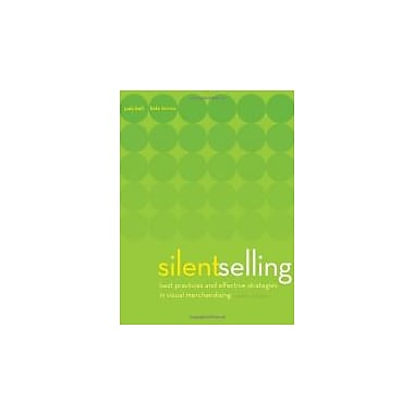 Silent Selling: Best Practices and Effective Strategies in Visual Merchandising, New Book (9781609011536)