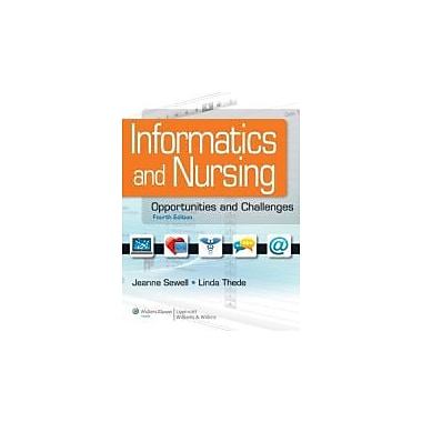 Informatics and Nursing: Opportunities and Challenges, New Book (9781609136956)