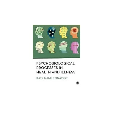 Psychobiological Processes in Health and Illness, New Book (9781847872449)