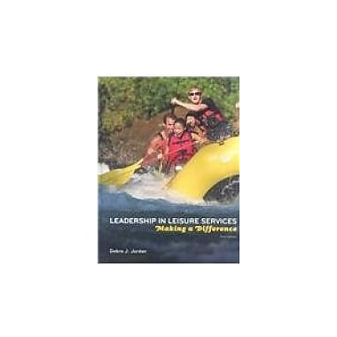 Leadership in Leisure Services: Making a Difference, New Book (9781892132697)