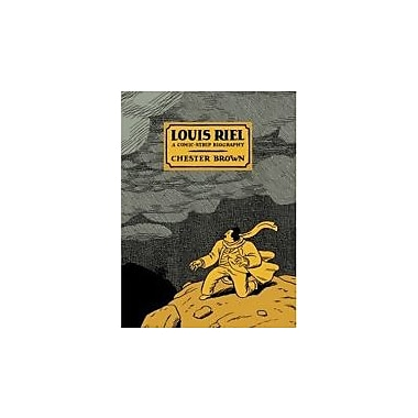 Louis Riel: A Comic-Strip Biography, New Book (9781894937894)