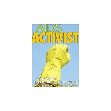 AIDS Activist: Michael Lynch and the Politics of Community