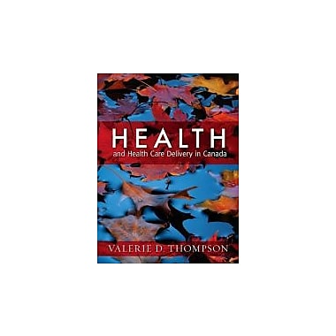 Health and Health Care Delivery in Canada, 1e, Used Book (9781897422076)