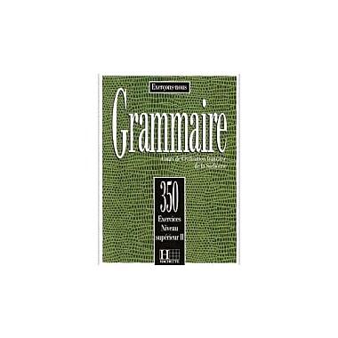 350 EXERCICES DE GRAMMAIRE NIVEAU Superieur II, Used Book (9782010162916)