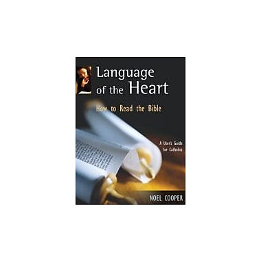 Language of the Heart: How to Read the Bible: A User's Guide for Catholics, Used Book (9782895074014)