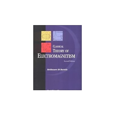 Classical Theory Electromagnetisum, New Book (9789812382191)