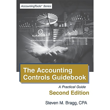 The Accounting Controls Guidebook: Second Edition