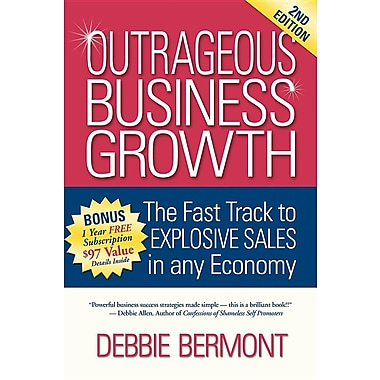Outrageous Business Growth: The Fast Track to Explosive Sales in Any Economy
