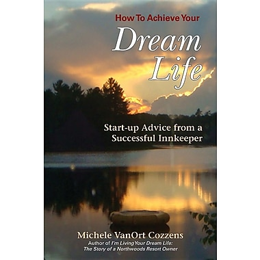 How to Achieve Your Dream Life: Start-Up Advice from a Successful Innkeeper