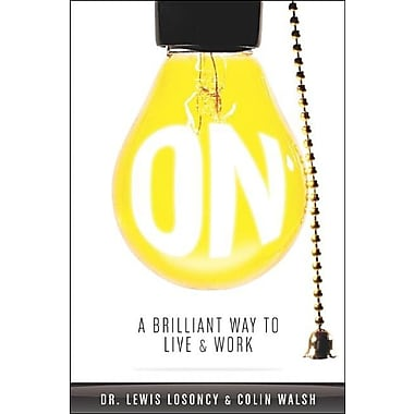 On: A Brilliant Way of Living & Working