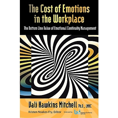 The Cost of Emotions in the Workplace: The Bottom Line Value of Emotional Continuity Management