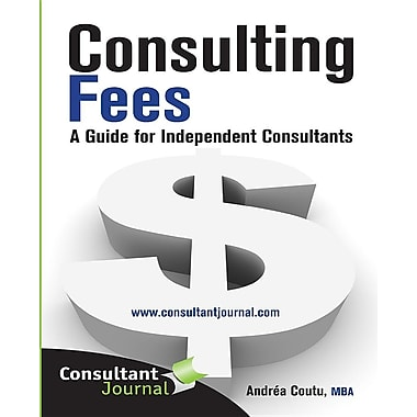 Consulting Fees: A Guide for Independent Consultants