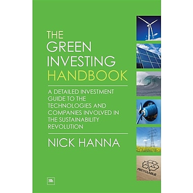 The Green Investing H& book: A Detailed Investment Guide to the Technologies & Companies Involved in Sustainability Revolution