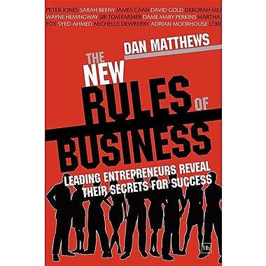 The New Rules of Business: Leading Entrepreneurs Reveal Their Secrets for Success