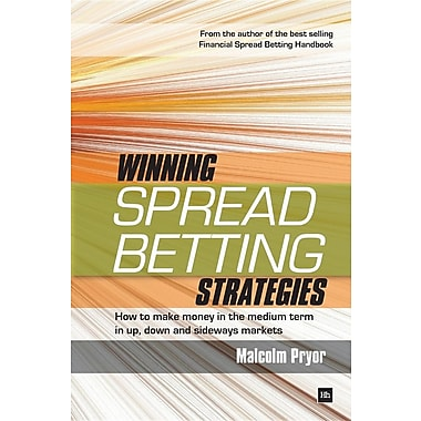 Winning Spread Betting Strategies: How to Make Money in the Medium Term in Up, Down and Sideways Markets