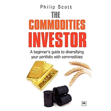 The Commodities Investor: A Beginner's Guide to Diversifying Your Portfolio with Commodities