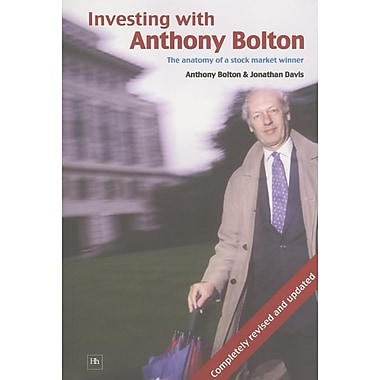 Investing with Anthony Bolton: The Anatomy of a Stock Market Winner