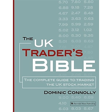 The UK Trader's Bible: The Complete Guide to Trading the UK Stock Market