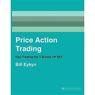 Price Action Trading: Day-Trading the T-Bonds Off Pat