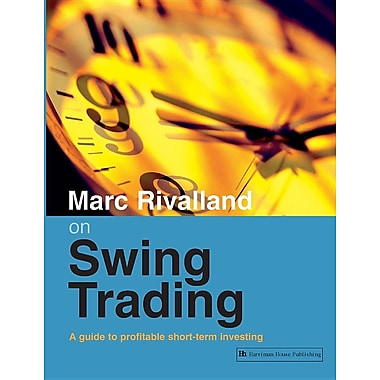 Marc Rivalland on Swing Trading: A Guide to Profitable Short-Term Investing