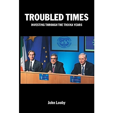 Troubled Times: Investing Through the Troika Years