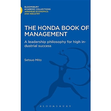 The Honda Book of Management: A Leadership Philosophy for High Industrial Success