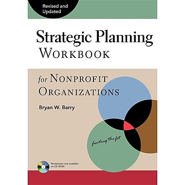 Strategic Planning Workbook for Nonprofit Organizations, Revised and Updated