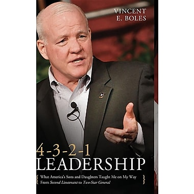 4-3-2-1 Leadership: What America's Sons and Daughters Have Taught Me on My Way from Second Lieutenant to Two-Star General