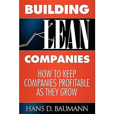 Building Lean Companies: How to Keep Companies Profitable as They Grow
