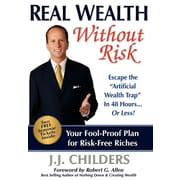 """Real Wealth Without Risk: Escape the """"Artificial Wealth Trap"""" in 48 Hours... or Less!"""
