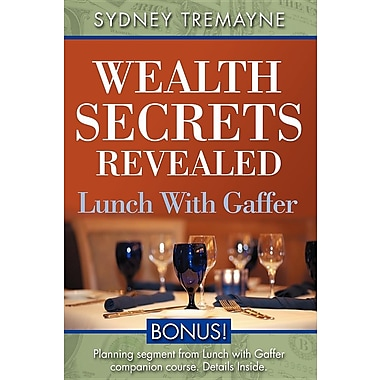 Wealth Secrets Revealed: Lunch with Gaffer