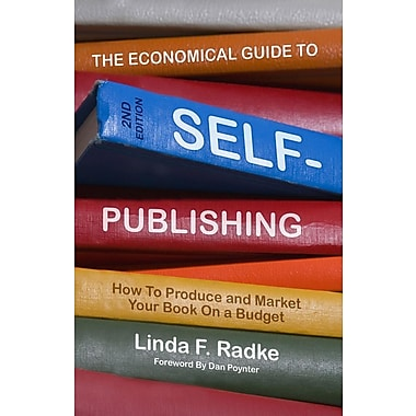 The Economical Guide to Self-Publishing: How to Produce and Market Your Book on a Budget