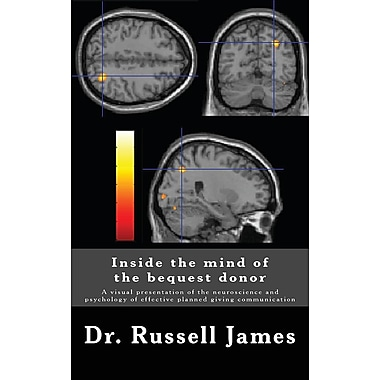 Inside the Mind of the Bequest Donor: Neuroscience & Psychology of Effective Planned Giving Communication