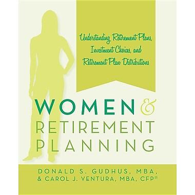 Women and Retirement Planning: Understanding Retirement Plans, Investment Choices, and Retirement Plan Distributions