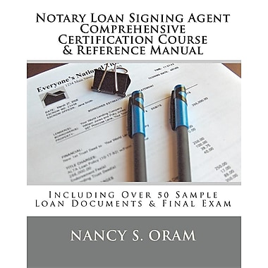 Notary Loan Signing Agent - Comprehensive Certification Course & Reference Manual